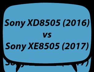 Sony XD8505 vs XE8505